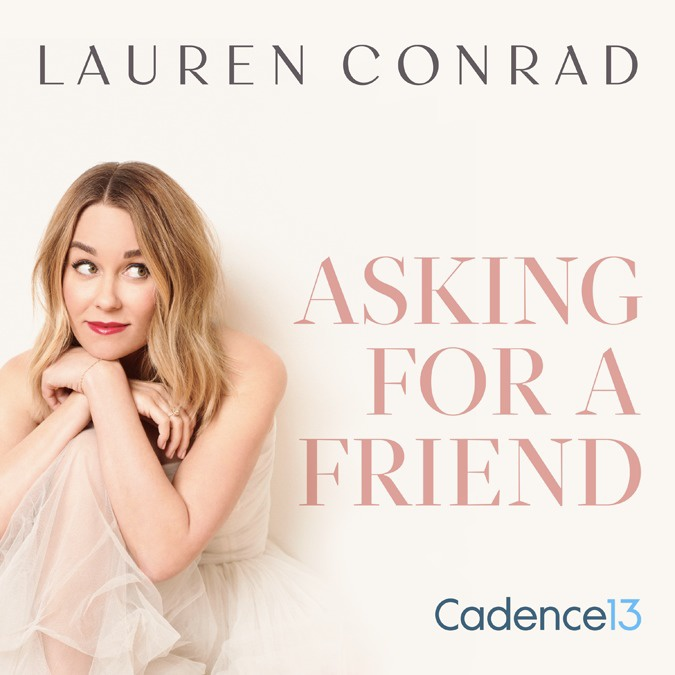 Lauren Conrad | Podcast: Asking for a Friend